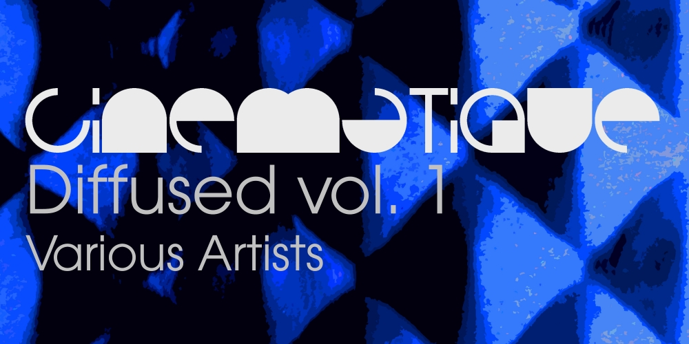 V/A - Diffused vol. 1 (Cinematique)