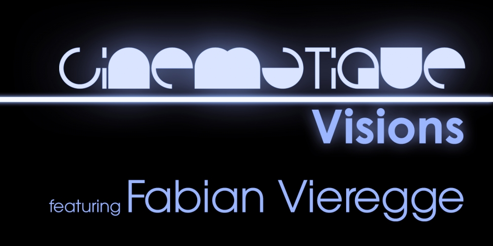 Cinematique Visions with Fabian Vieregge