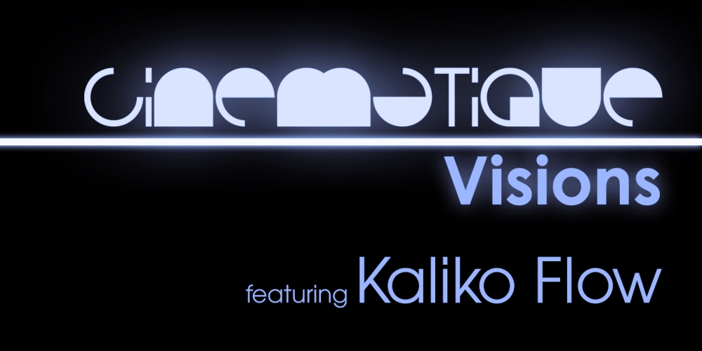Cinematique Visions with Kaliko Flow