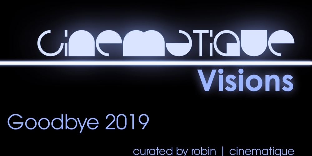 Cinematique Visions with robin | cinematique (Goodbye 2019)